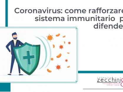 Coronavirus: come rafforzare il sistema immunitario per difendersi dal virus