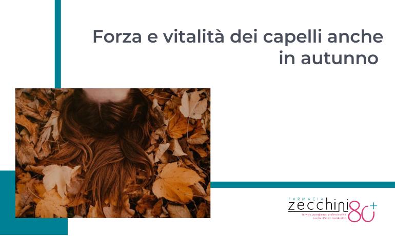 Forza e vitalità dei capelli anche in autunno